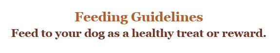 Dog Treat Feeding Guidelines - Feed as a Healthy Treat or Reward